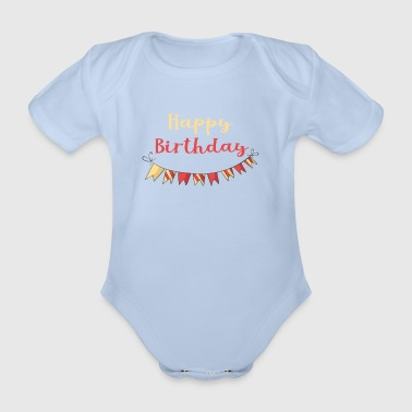 Happy Birthday - Baby Bio-Kurzarm-Body