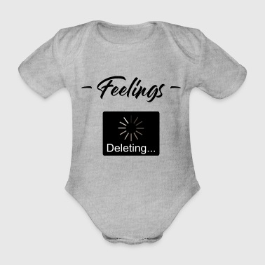 Feelings Deleting 1- feelings are deleted - Organic Short-sleeved Baby Bodysuit