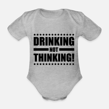 Game Over drinking_not_thinking_ge1 - Organic Short-Sleeved Baby Bodysuit