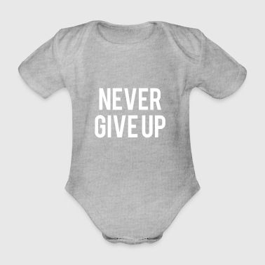 never give up - Baby Bio-Kurzarm-Body
