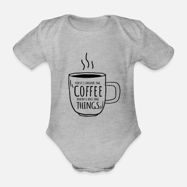 Best Dad Coffee Caffeine Motivation Mindset Serenity Gift - Organic Short-sleeved Baby Bodysuit