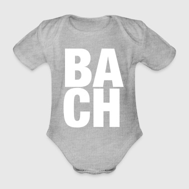 Johann Sebastian Bach T-Shirt funny saying - Organic Short-sleeved Baby Bodysuit