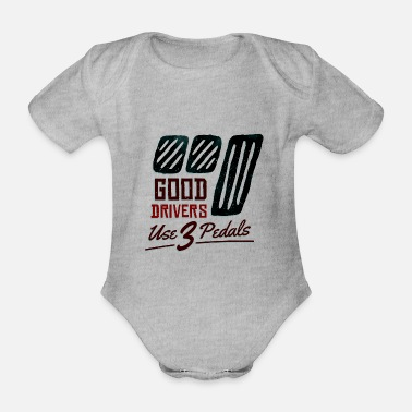Learner Good motorists saying manual transmission clutch - Organic Short-Sleeved Baby Bodysuit