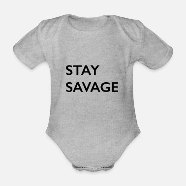 stay savage - Organic Short-Sleeved Baby Bodysuit