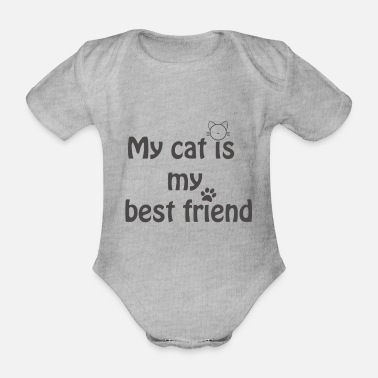 My cat is my best friend - Organic Short-Sleeved Baby Bodysuit