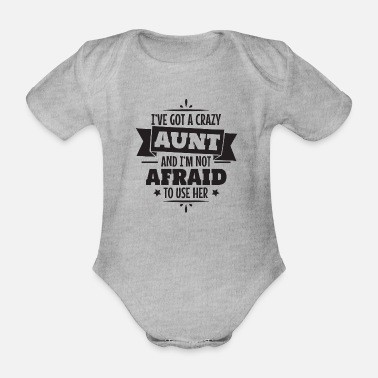 Aunt I have a crazy aunt godmother gift - Organic Short-Sleeved Baby Bodysuit