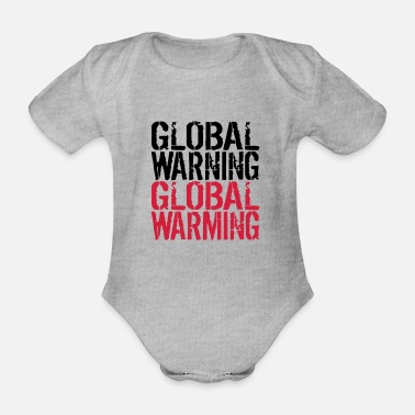 Global Global Warning - Global Warming - Organic Short-Sleeved Baby Bodysuit