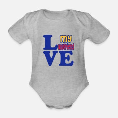Show Some Love ♥ټI Love My Boyfriend-Showing Some Loveټ♥ - Organic Short-Sleeved Baby Bodysuit