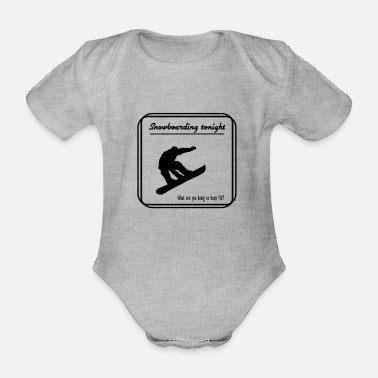 Tonight Snowboarding tonight - Organic Short-Sleeved Baby Bodysuit