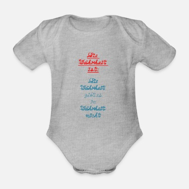 Truth The truth is truth is in truth ... - Organic Short-Sleeved Baby Bodysuit