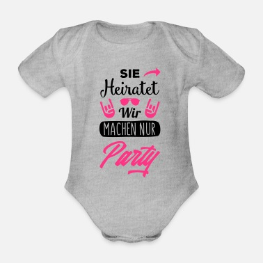 Party sie heiratet wir machen party - Baby Bio Kurzarmbody