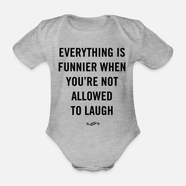 Funnier Everything is funnier when not allowed to laugh - Organic Short-Sleeved Baby Bodysuit