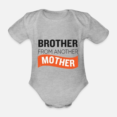 Brother From Another Mother Brother From Another Mother - Organic Short-Sleeved Baby Bodysuit