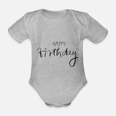 Birthday Happy birthday - Baby Bio Kurzarmbody