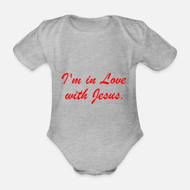 I'm in love with Jesus - Organic Short-Sleeved Baby Bodysuit