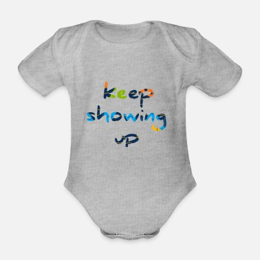 Keep showing up - Organic Short-Sleeved Baby Bodysuit
