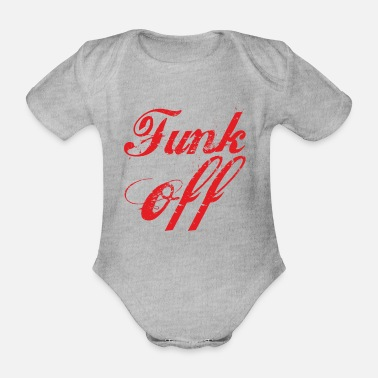 Funk Funk off - funk music - Organic Short-Sleeved Baby Bodysuit