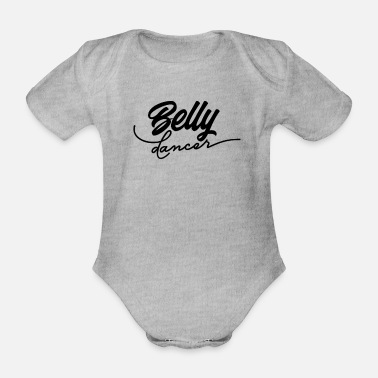 Belly Belly dance Belly dance Belly dance Belly dance - Organic Short-Sleeved Baby Bodysuit