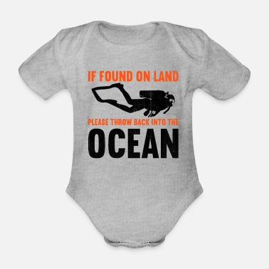 Diver If found on land, please throw back into the ocean - Organic Short-Sleeved Baby Bodysuit
