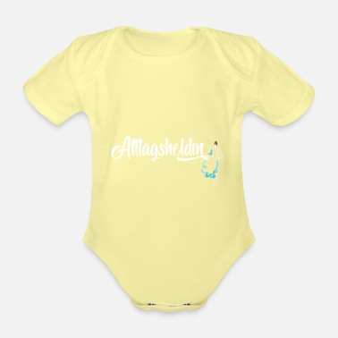 Everyday Life Heroine of everyday life - Organic Short-Sleeved Baby Bodysuit