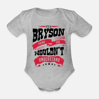 Bryson bryson name thing you wouldnt understand - Organic Short-Sleeved Baby Bodysuit