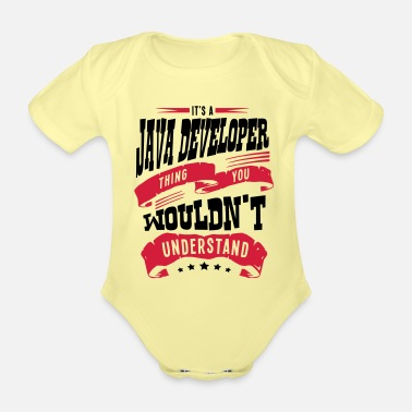 Java its a java developer thing you wouldnt u - Organic Short-Sleeved Baby Bodysuit