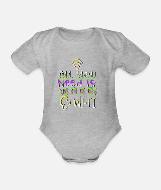 Cheesecake Baby Bodysuits - All you Need is Cake and Wifi Funny Quote - Organic Short-Sleeved Baby Bodysuit heather grey