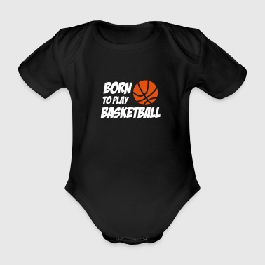 Born to play Basketball - Body orgánico de maga corta para bebé