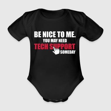 Be nice to me. You may need Tech Support someday - Kortærmet babybody, økologisk bomuld