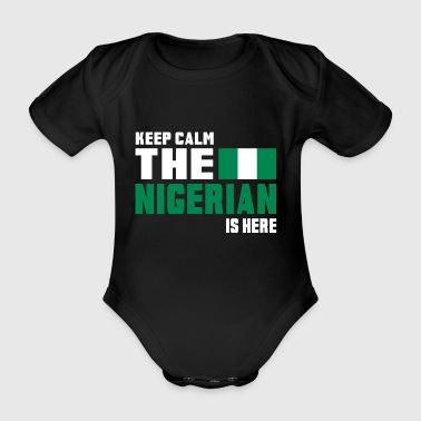 Keep calm the Nigerian is here - Organic Short-sleeved Baby Bodysuit