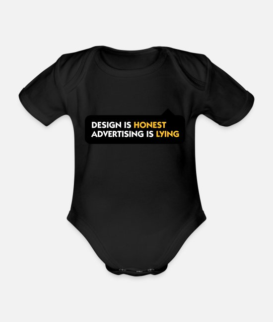 Beautiful Baby Clothes - Design is honest. Advertising is a lie. - Organic Short-Sleeved Baby Bodysuit black