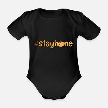 We stay at home - saying - Organic Short-Sleeved Baby Bodysuit