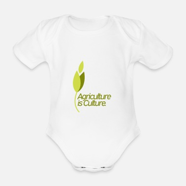 Culture Agriculture is culture - agriculture is culture - Organic Short-Sleeved Baby Bodysuit