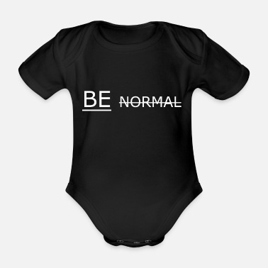 Normal BE NOT NORMAL - Organic Short-Sleeved Baby Bodysuit