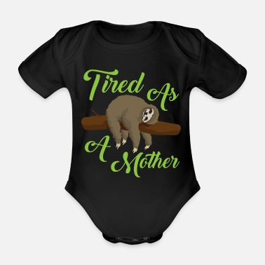 Mother Lazy Sloths Tired As a Mother Funny Sloth - Baby Bio Kurzarmbody