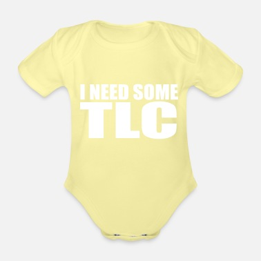 Tlc i need some tlc quote - Organic Short-Sleeved Baby Bodysuit