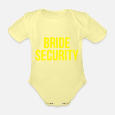 Bride Bride security - Organic Short-Sleeved Baby Bodysuit