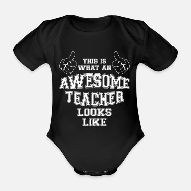 Private Tutoring Cool This is what an Awesome Teacher Looks Like - Organic Short-Sleeved Baby Bodysuit