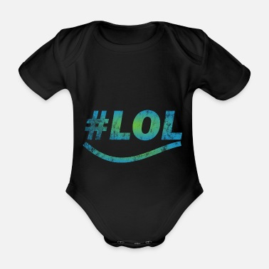 Laughing Out Lout LOL - Laugh out lout - laugh - Organic Short-Sleeved Baby Bodysuit