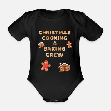Christmas cooking & baking crew - Organic Short-Sleeved Baby Bodysuit