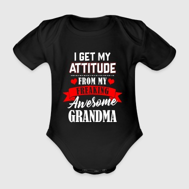 I get my attitude from my freaking awesome Grandma - Organic Short-sleeved Baby Bodysuit