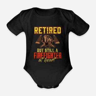 Boom Fire Department Retired But Still A Fire Fighter - Organic Short-sleeved Baby Bodysuit