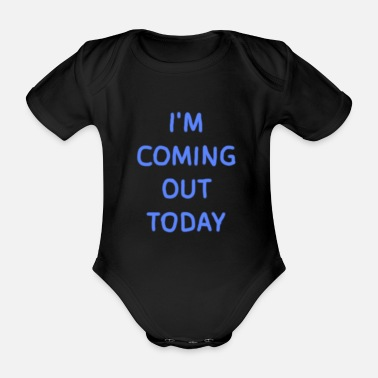 Coming Out Coming Out Day - Baby Bio Kurzarmbody
