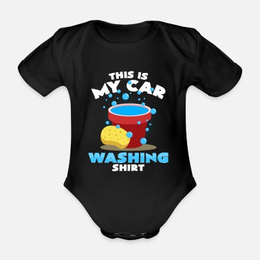 Wash This is my car washing T-shirt car wash - Organic Short-Sleeved Baby Bodysuit