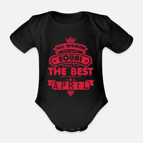 Zitat Babykleidung - april women equal best born month logo - Baby Bio Kurzarmbody Schwarz