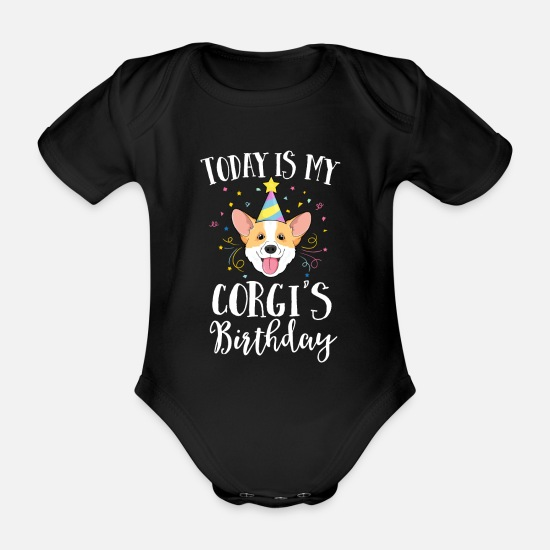 Dog Owner Baby Clothes - Today Is My Corgi's Birthday Dog Pet Puppy Party - Organic Short-Sleeved Baby Bodysuit black