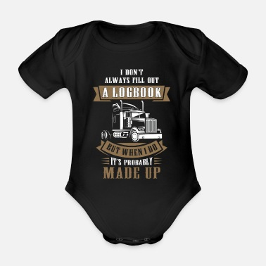 Logbook I Dont Always Fill Out A Logbook - Organic Short-Sleeved Baby Bodysuit