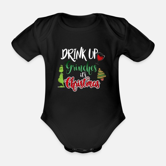 Alcohol Baby Clothes - DRINK UP GRINCHES IT'S CHRISTMAS! - Organic Short-Sleeved Baby Bodysuit black