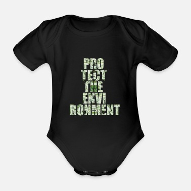 Protection Of The Environment Protect environment environmental protection - Organic Short-Sleeved Baby Bodysuit