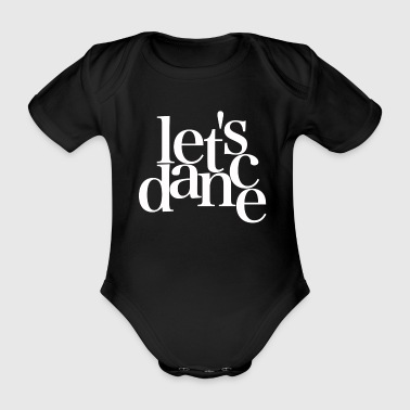 Let's dance - white - Danceshirt - Organic Short-sleeved Baby Bodysuit